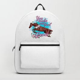 You Make Me Feel Good Horse Lover Animal Riding Racing Gift Backpack