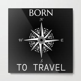 Born To Travel Metal Print