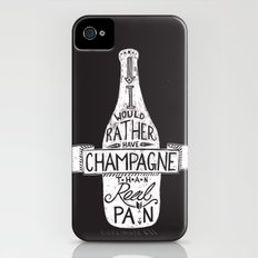 I Would Rather Have Champagne Than Real Pain Slim Case iPhone (4, 4s)