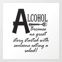 alcohol Art Prints featuring ALCOHOL...because by Andrea Jean Clausen - andreajeanco