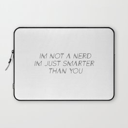 Im Not A Nerd  Laptop Sleeve