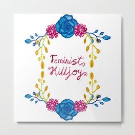 Bright Feminist Killjoy Floral Print Metal Print