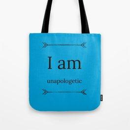 I Am Unapologetic Tote Bag