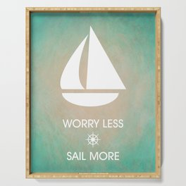 Worry Less Sail More Serving Tray