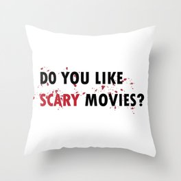 Scream: Do you like scary movies? Throw Pillow