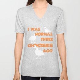 I Was Normal Three Gooses Ago - Goose Ts Unisex V-Neck