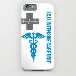 ICU Nurse Intensive Care Unit Staff Shirt iPhone Case
