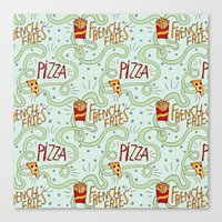 fries Canvas Prints featuring PIZZA & FRIES by Josh LaFayette