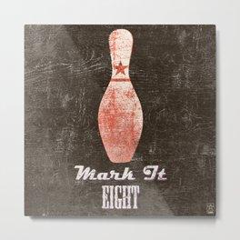 Mark It Eight - Bowling Pin - Big Lebowski Quote Metal Print