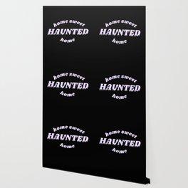 home sweet haunted home Wallpaper