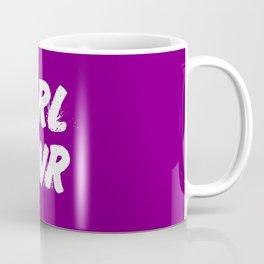girl power funny strong quote Coffee Mug