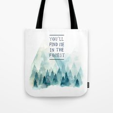 You´ll find me in the forest Tote Bag