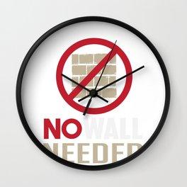 NO WALL NEEDED US MEXICO Wall Clock