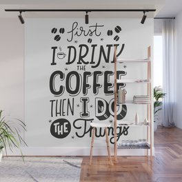 First Coffee Wall Mural