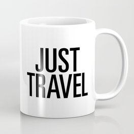 Just travel Coffee Mug