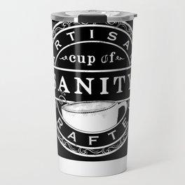 Artisan Crafted Cup Of Sanity Travel Mug