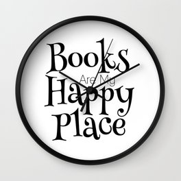 Books Are My Happy Place Wall Clock