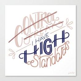 High Standards Canvas Print