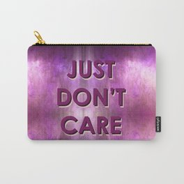 Just Don't Care Carry-All Pouch