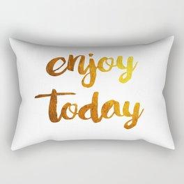 enjoy today Rectangular Pillow