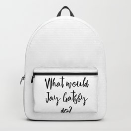 What would Jay Gatsby do? Backpack