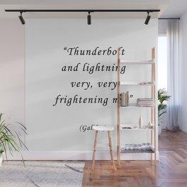 THUNDERBOLT AND LIGHTNING VERY VERY FRIGHTENING ME Wall Mural