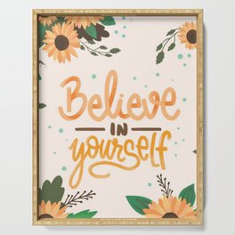 Believe In Yourself Serving Tray