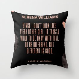 Serena Williams Quote | Different Is good Throw Pillow
