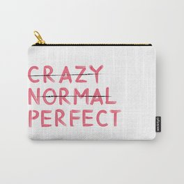 Crazy, Normal, Perfect Carry-All Pouch