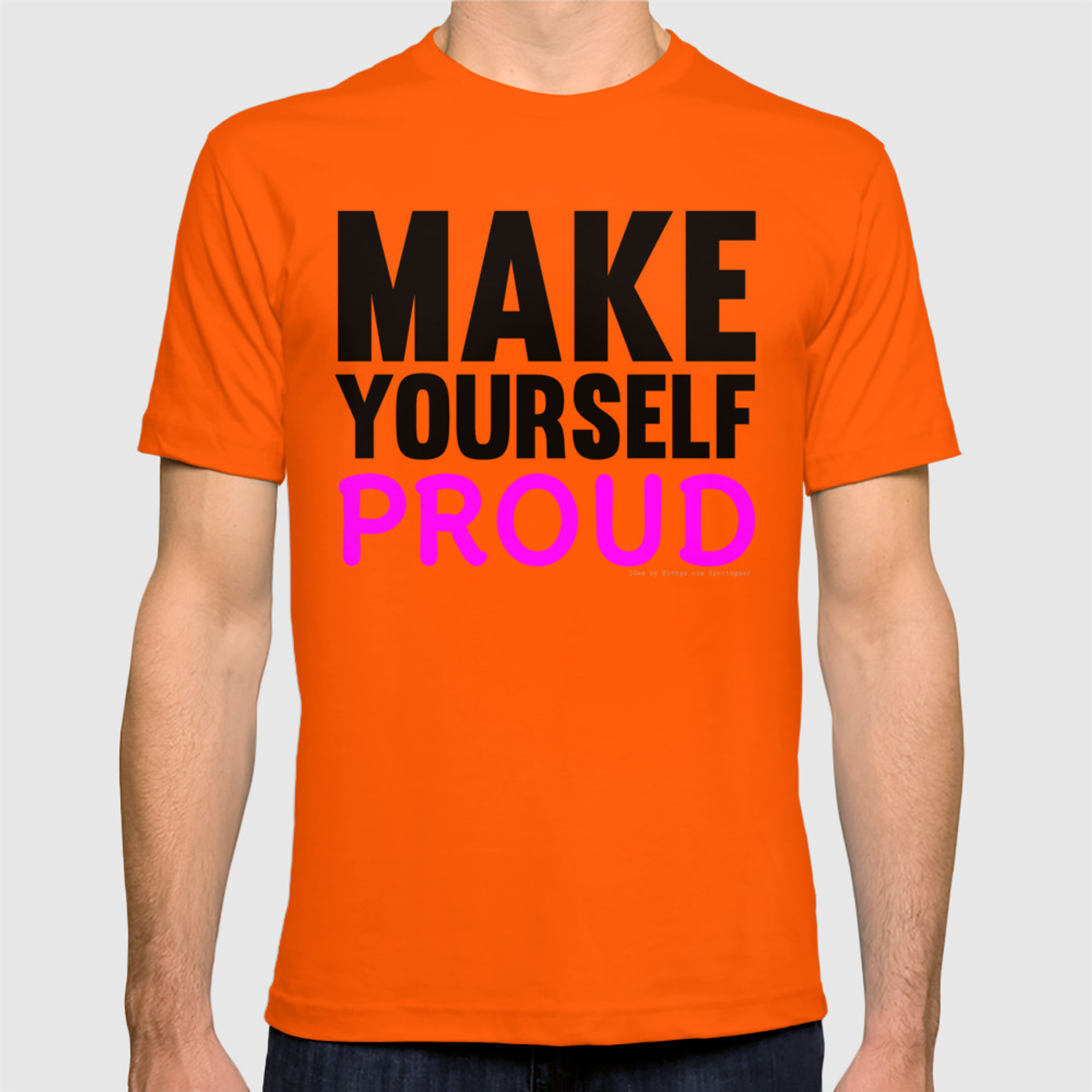 8f9592c65 Make Yourself Proud Fitness & Bodybuilding Motivation Quote T-shirt by  fitbys | Society6