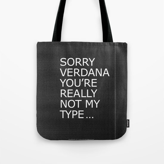 Sorry Verdana you're really not my type Tote Bag