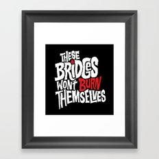 Burning Bridges Framed Art Print