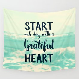 Start each day with a grateful heart Text on sea photo Wall Tapestry