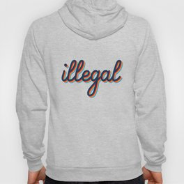 Illegal Hoody