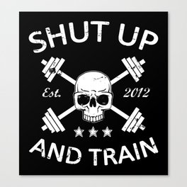 Shut Up and Train Canvas Print
