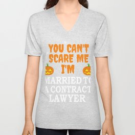 Can't scare me I'm Married to a Contractor Lawyer Attorney Law School Halloween Unisex V-Neck