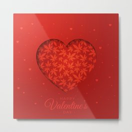 Happy Valentine's day with heart and cannabis leaves Metal Print