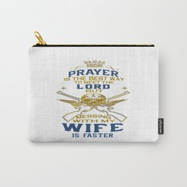 Mess With My Wife Carry-All Pouch