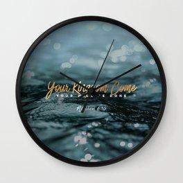 Your Kingdom Come Wall Clock