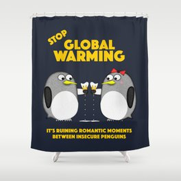 Global warming is ruining romantic moments Shower Curtain
