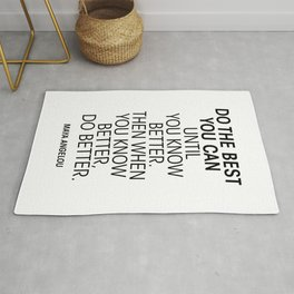 Do The Best You Can Until You Know Better Rug