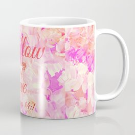 FOLLOW THE WAY OF LOVE Pretty Pink Floral Christian Corinthians Bible Verse Typography Abstract Art Coffee Mug