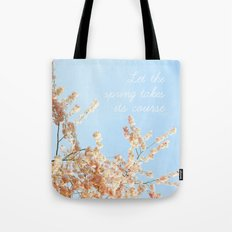 Let the spring takes its course Tote Bag