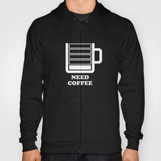 Need Coffee Hoody