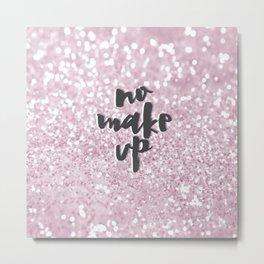 Pink faux glitter no make up typography Metal Print