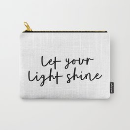 Let Your Light Shine black and white monochrome typography poster design home wall bedroom decor Carry-All Pouch