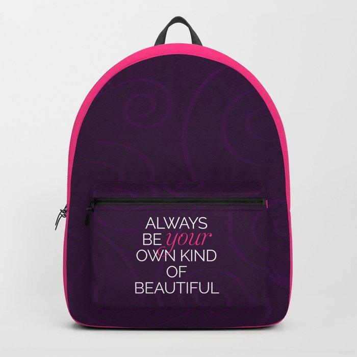 Your Own Kind Of Beautiful Quote Backpack