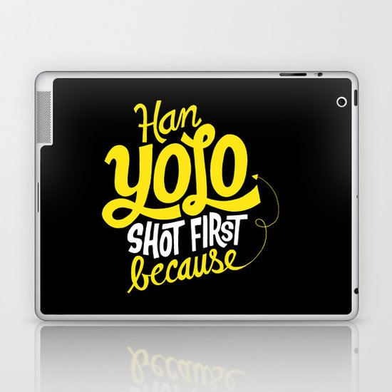 Han Yolo Shot First Because Laptop & iPad Skin