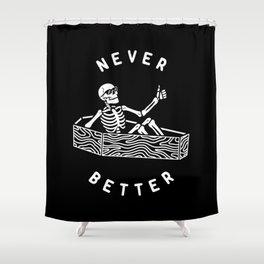 Never Better Shower Curtain