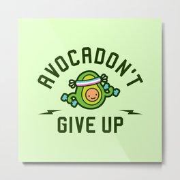 Avocadon't Give Up (Avocado Pun) Metal Print